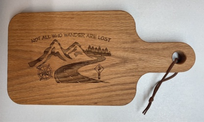 Not All Who Wander Are Lost Cutting Board