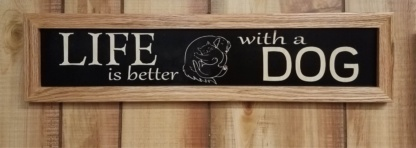 Life is better with A Dog House Sign Framed Wall