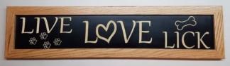 Live Love Lick House Sign Framed