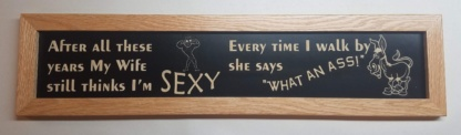 My Wife still thinks I'm sexy Framed House Sign