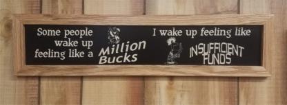 Some people wake up feeling like a Million Bucks Framed House Sign Wall